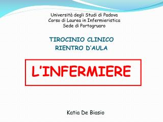 Università degli Studi di Padova Corso di Laurea in Infermieristica Sede di Portogruaro