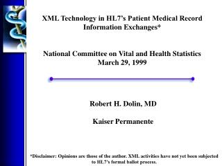 XML Technology in HL7's Patient Medical Record Information Exchanges* National Committee on Vital and Health Statistics