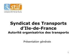 Syndicat des Transports d'Ile-de-France  Autorité  organisatrice  des transports