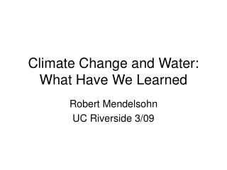 Climate Change and Water: What Have We Learned