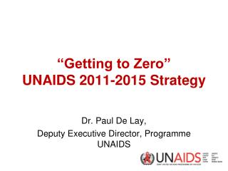 """Getting to Zero"" UNAIDS 2011-2015 Strategy"