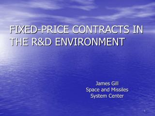 FIXED-PRICE CONTRACTS IN THE R&D ENVIRONMENT