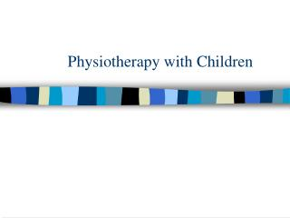 Physiotherapy with Children