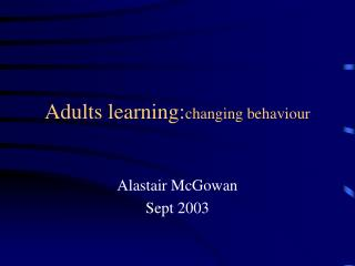Adults learning: changing behaviour