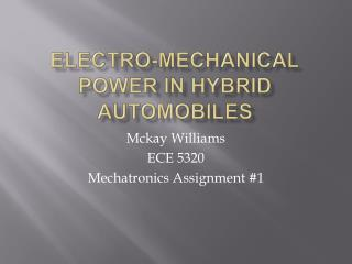 Electro-mechanical power in Hybrid Automobiles
