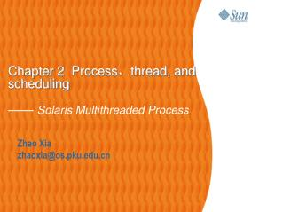 Chapter 2   Process , thread, and scheduling ——  Solaris Multithreaded Process