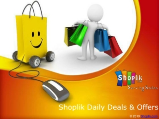Shoplik Daily Deals, Get the latest deals