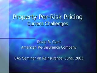 Property Per-Risk Pricing Current Challenges