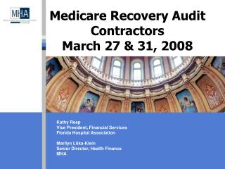 Medicare Recovery Audit Contractors March 27 & 31, 2008