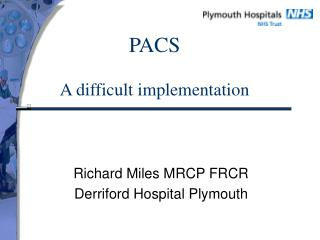 PACS  A difficult implementation