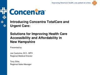 Introducing Concentra TotalCare and Urgent Care: Solutions for Improving Health Care Accessibility and Affordability in