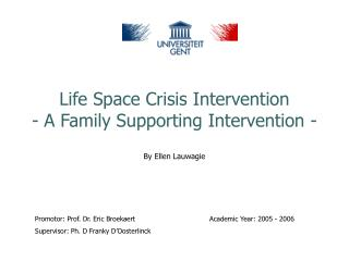 Life Space Crisis Intervention  - A Family Supporting Intervention -