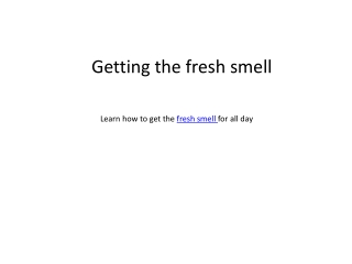 Fresh smell