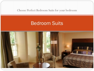 Choose Perfect bedroom Suits for your home