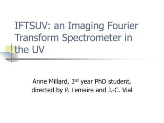 IFTSUV: an Imaging Fourier Transform Spectrometer in the UV