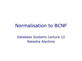 Normalisation to BCNF