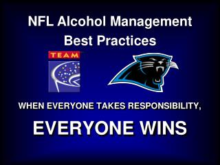 WHEN EVERYONE TAKES RESPONSIBILITY, EVERYONE WINS