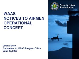 WAAS  NOTICES TO AIRMEN OPERATIONAL CONCEPT