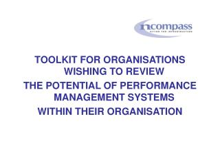 TOOLKIT FOR ORGANISATIONS WISHING TO REVIEW THE POTENTIAL OF PERFORMANCE MANAGEMENT SYSTEMS WITHIN THEIR ORGANISATION