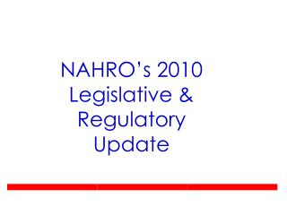 NAHRO s 2010 Legislative  Regulatory Update