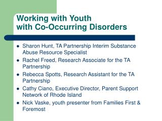 Working with Youth  with Co-Occurring Disorders