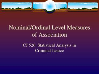 Nominal/Ordinal Level Measures of Association