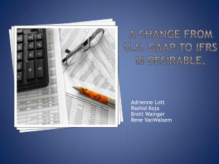 A change from U.S. GAAP to IFRS is desirable.
