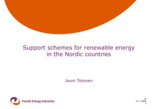 Support schemes for renewable energy  in the Nordic countries