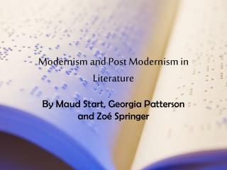 Modernism and Post Modernism in Literature