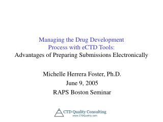 Managing the Drug Development Process with eCTD Tools: Advantages of Preparing Submissions Electronically