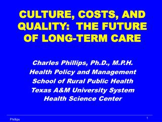 CULTURE, COSTS, AND QUALITY:  THE FUTURE OF LONG-TERM CARE