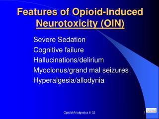 Features of Opioid-Induced  Neurotoxicity (OIN)