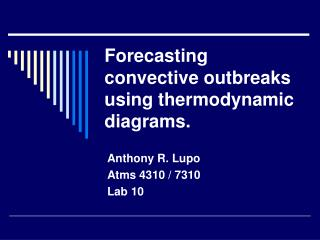 Forecasting convective outbreaks using thermodynamic diagrams.