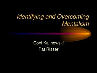 Identifying and Overcoming Mentalism