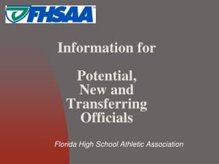 Information for  Potential,  New and  Transferring  Officials