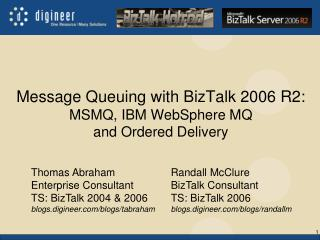 Message Queuing with BizTalk 2006 R2: MSMQ, IBM WebSphere MQ and Ordered Delivery