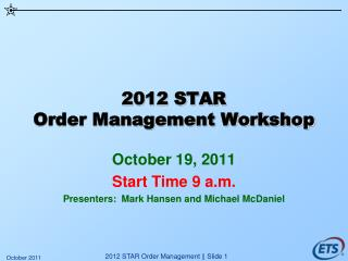 2012 STAR Order Management Workshop