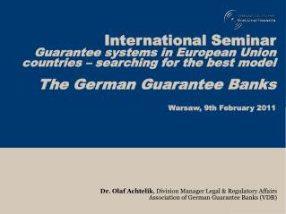 International Seminar Guarantee systems in European Union countries   searching for the best model  The German Guarantee