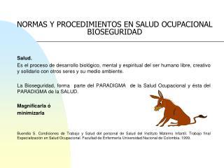 NORMAS Y PROCEDIMIENTOS EN SALUD OCUPACIONAL BIOSEGURIDAD