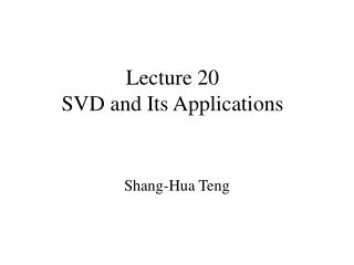 Lecture 20 SVD and Its Applications