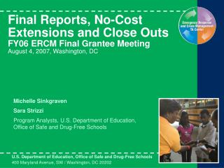 Final Reports, No-Cost Extensions and Close Outs FY06 ERCM Final Grantee Meeting August 4, 2007, Washington, DC