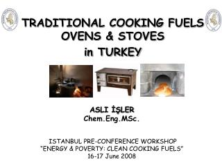 TRADITIONAL COOKING FUELS OVENS & STOVES  in TURKEY