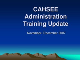 CAHSEE Administration Training Update