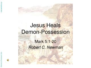 Jesus Heals Demon-Possession