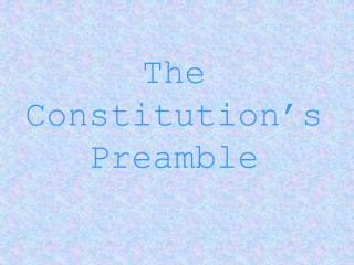The   Constitution's                         Preamble
