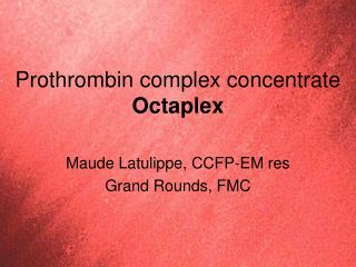 Prothrombin complex concentrate Octaplex