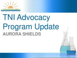 TNI Advocacy Program Update