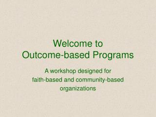 Welcome to  Outcome-based Programs