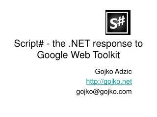Script# - the .NET response to Google Web Toolkit