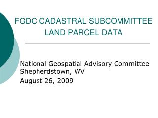 FGDC CADASTRAL SUBCOMMITTEE LAND PARCEL DATA